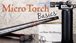 Micro Torch Basics Class Craftsy Review